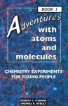 Adventures With Atoms and Molecules: Chemistry Experiments for Young People - Book I (Adventures With Science) - Robert C. Mebane, Thomas R. Rybolt