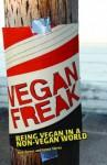Vegan Freak: Being Vegan in a Non-Vegan World - Bob Torres, Jenna Torres, Torres, Bob