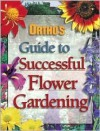 Ortho's Guide to Successful Flower Gardening - Ortho Books, Rick Bond