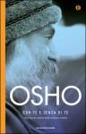 Con te e senza di te - Osho, Swami Anand Videha