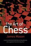The Art of Chess - James Mason