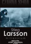 Mężczyźni, którzy nienawidzą kobiet. Część 2 - Stieg Larsson