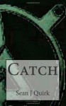 Catch - Sean J. Quirk