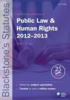Blackstone's Statutes on Public Law & Human Rights 2012-2013 (Blackstone's Statute Series) - Robert G. Lee