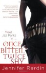 Once Bitten, Twice Shy - Jennifer Rardin