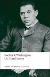 Up from Slavery - Booker T. Washington, William L. Andrews