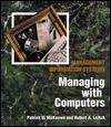 Management Information Systems: Managing With Computers - Patrick G. McKeown