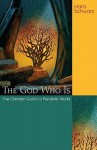 The God Who Is: The Christian God in a Pluralistic World - Hans Schwarz