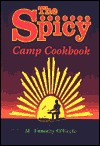 The Spicy Camp Cookbook - M. Timothy O'Keefe