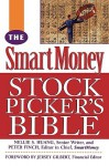 The Smartmoney Stock Picker's Bible - Nellie S. Huang, Peter Finch