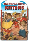The Three Little Kittens (Shape Books) - Mother Goose, Milo Winter, Mother Goose
