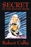 Secret Of The Second Door - Robert Colby