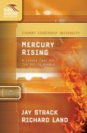 Mercury Rising: 8 Issues That Are Too Hot to Handle (Student Leadership University Study Guide) - Jay Strack, Richard Land