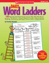 Daily Word Ladders: Grades 4�6: 100 Reproducible Word Study Lessons That Help Kids Boost Reading, Vocabulary, Spelling & Phonics Skills�Independently! - Timothy V. Rasinski