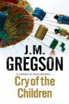 Cry of the Children (A Lambert and Hook Mystery) - J.M. Gregson