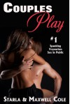 Couples Play #1: Voyeurism, Spanking, and Sex in Public - Starla Cole, Maxwell Cole