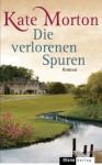 Die verlorenen Spuren - Kate Morton, Charlotte Breuer, Norbert Möllemann