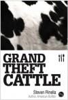Grand Theft Cattle - Steven Rinella