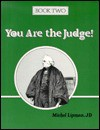 You Are the Judge-Two - Michel Lipman, Betty Lou Kratoville