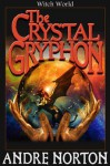Crystal Gryphon - Andre Norton