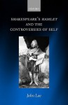 Shakespeare's Hamlet and the Controversies of Self - John Lee