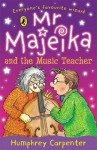 MR Majeika and the Music Teacher - Humphrey Carpenter
