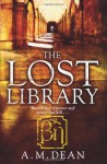 The Lost Library - A.M. Dean