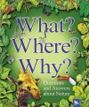 What? Where? Why?: Questions and Answers About Nature - Jim Bruce, Claire Llewellyn, Stephen Savage