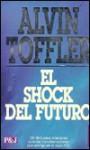 El Shock Del Futuro - Alvin Toffler, J. Ferrer Aleu