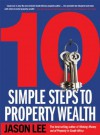 10 Simple Steps to Property Wealth - Jason Lee