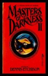 Masters of Darkness II - Tanith Lee, Damon Knight, George R.R. Martin, Barry N. Malzberg, Fritz Leiber, Thomas F. Monteleone, George Alec Effinger, Frank Belknap Long, Charles L. Grant, Joseph Payne Brennan, Manly Wade Wellman, Richard McKenna, Lisa Tuttle, Kate Wilhelm, Whitley Streiber
