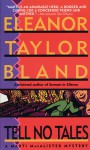 Tell No Tales - Eleanor Taylor Bland