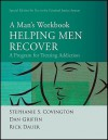 Helping Men Recover: A Man's Workbook: A Program for Treating Addiction: Special Edition for Use in the Criminal Justice System - Stephanie S. Covington, Dan Griffin, Rick Dauer