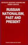 Russian Nationalism, Past And Present - Robert Service