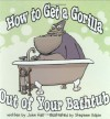How to Get a Gorilla Out of Your Bathtub - John Hall