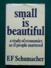 Small is Beautiful: Study of Economics as If People Mattered - E.F. Schumacher