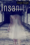 Insanity - Susan Vaught
