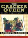 The Cracker Queen: A Memoir of a Jagged, Joyful Life - Lauretta Hannon, Julia Gibson