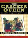 The Cracker Queen: A Memoir of a Jagged, Joyful Life - Lauretta Hannon, Julia Gibson