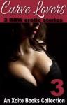 Curve Lovers: 3 BBW Erotic Stories - Kristina Wright, Jennie Treverton, Victoria Blisse