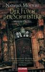 Der Fluch Der Schwestern Roman - Natasha Mostert