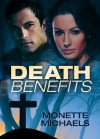 Death Benefits - Monette Michaels