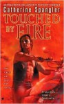 Touched by Fire - Catherine Spangler