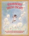 Strawberry Dress Escape - Crescent Dragonwagon, Lillian Hoban