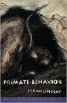 Primate Behavior: Poems (Grove Press Poetry Series) - Sarah Lindsay