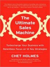 The Ultimate Sales Machine: Turbocharge Your Business with Relentless Focus on 12 Key Strategies (MP3 Book) - Chet Holmes, Anthony Heald