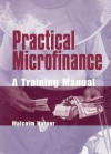 Practical Microfinance: A Training Manual - Malcolm Harper