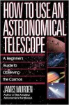 How To Use An Astronomical Telescope - James Muirden