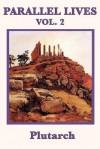 Parallel Lives Vol. 2 - Plutarch