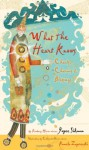 What the Heart Knows: Chants, Charms, and Blessings - Joyce Sidman, Pamela Zagarenski